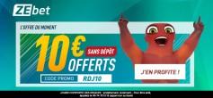 DERNIERS JOURS: 10€ offerts sans sortir la CB chez ZEbet !